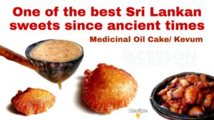 One of the best sri lankan sweets since ancient times ceylonorganictaste
