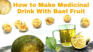 how to make medicinal drink with bael fruit ceylonorganictaste